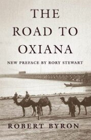 The Road to Oxiana【電子書籍】[ Robert Byron ]