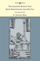 The Sleeping Beauty and Dick Whittington and his Cat - Illustrated by R. Anning Bell (The Banbury Cross Seri…