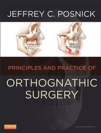 Orthognathic Surgery - E-Book Principles and Practice【電子書籍】[ Jeffrey C. Posnick, DMD, MD, FRCS(C), FACS ]
