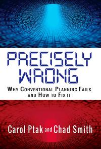 Precisely Wrong: Why Conventional Planning Systems Fail【電子書籍】[ Chad Smith ]