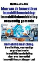 Idee van de innovatieve immobiliënmatching: Immobiliënbemiddeling eenvoudig gemaakt: Immobiliënmatching