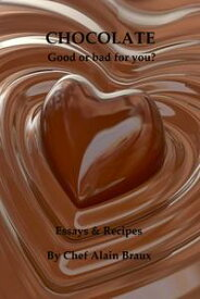Chocolate: Good or Bad for You?【電子書籍】[ Alain Braux ]