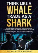 Think Like a Whale Trade as a Shark