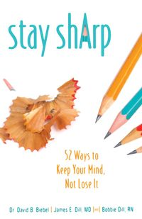 Stay Sharp52 Ways to Keep Your Mind, Not Lose It【電子書籍】[ David B Biebel ]