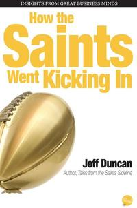 How the Saints Went Kicking In【電子書籍】[ Jeff Duncan ]