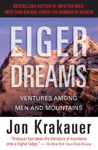 EigerDreamsVenturesAmongMenandMountains