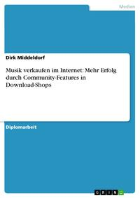MusikverkaufenimInternet:MehrErfolgdurchCommunity-FeaturesinDownload-Shops