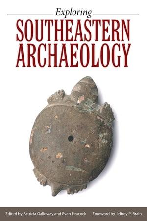 Exploring Southeastern Archaeology【電子書籍】