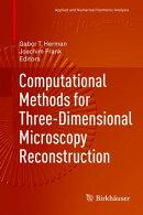 Computational Methods for Three-Dimensional Microscopy Reconstruction