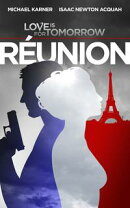 Love Is For Tomorrow: Reunion: Paris Spy Thriller