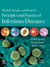 Mandell, Douglas, and Bennett's Principles and Practice of Infectious Diseases E-Book【電子書籍】[ John E. Bennett, MD ]