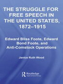 The Struggle for Free Speech in the United States, 1872-1915
