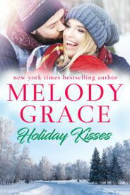 Holiday Kisses【電子書籍】[ Melody Grace ]