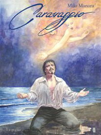 Caravaggio 2 La grazia【電子書籍】[ Milo Manara ]