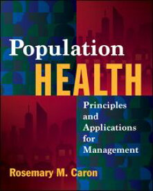 Population Health: Principles and Applications for Management【電子書籍】[ Rosemary Caron ]