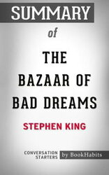 Summary of The Bazaar of Bad Dreams by Stephen King | Conversation Starters