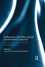 CollocationsandotherlexicalcombinationsinSpanishTheoretical,lexicographicalandappliedperspectives
