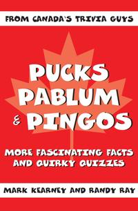 Pucks, Pablum and PingosMore Fascinating Facts and Quirky Quizzes【電子書籍】[ Mark Kearney ]