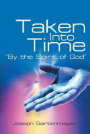 "Taken into Time ""By the Spirit of God"""