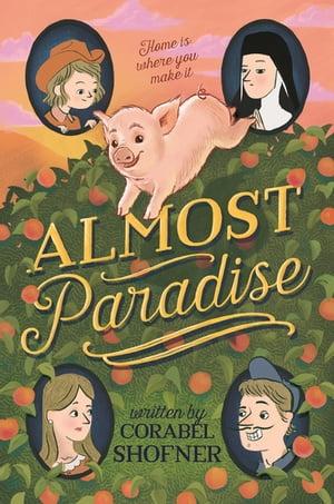 Almost ParadiseA Novel【電子書籍】[ Corabel Shofner ]