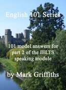 English 101 Series: 101 model answers for part 2 of the IELTS speaking module