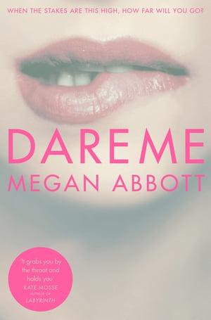 Dare Me【電子書籍】[ Megan Abbott ]