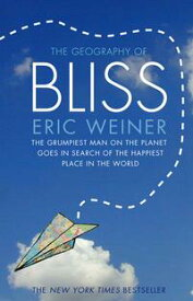 The Geography of Bliss【電子書籍】[ Eric Weiner ]