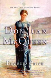 Don Juan McQueen Second Novel in the Florida Trilogy【電子書籍】[ Eugenia Price ]