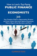 How to Land a Top-Paying Public finance economists Job: Your Complete Guide to Opportunities, Resumes and Co…