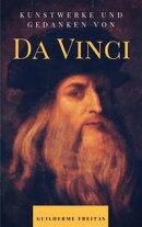 Kunstwerke und Gedanken von Da Vinci
