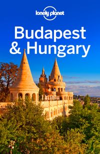 Lonely Planet Budapest & Hungary【電子書籍】[ Lonely Planet ]
