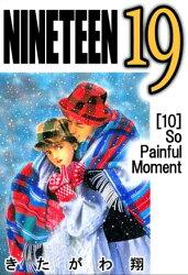 NINETEEN 19 10巻