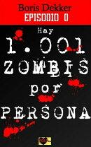 Hay 1001 zombis por persona Episodio 0