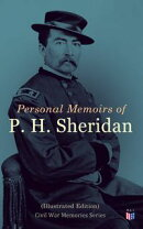 Personal Memoirs of P. H. Sheridan (Illustrated Edition)