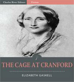 The Cage at Cranford【電子書籍】[ Elizabeth Gaskell ]
