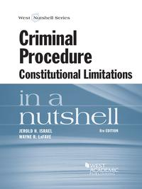 Criminal Procedure, Constitutional Limitations in a Nutshell, 8th【電子書籍】[ Jerold Israel ]