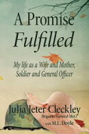 A Promise Fulfilled, My life as a Wife and Mother, Soldier and General Officer