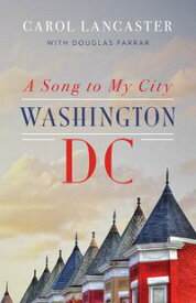A Song to My CityWashington, DC【電子書籍】[ Carol Lancaster ]