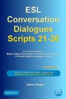ESL Conversation Dialogues Scripts 21-30 Volume 3: Australian English Aussie Lingo. Bonus Glossary: 200+ Aus…
