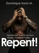 Remember therefore from where you have fallen, Repent !