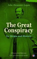 The Great Conspiracy: Its Origin and History (Illustrated Edition)