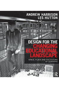 DesignfortheChangingEducationalLandscapeSpace,PlaceandtheFutureofLearning