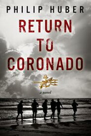 Return to Coronado【電子書籍】[ Philip Huber ]