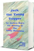 Jack, the Young Trapper (Illustrated)