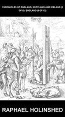 Chronicles of England, Scotland and Ireland (2 of 6): England (6 of 12) [con Glossario in Italiano]