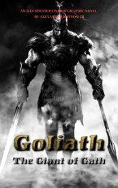 Goliath The Giant of Gath【電子書籍】[ Alexander Royson Jr. ]