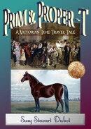 Prim & Proper-T: A Victorian Time Travel Tale