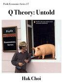 Q Theory: Untold