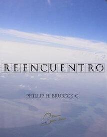 Reencuentro.【電子書籍】[ Phillip H. Brubeck G. ]