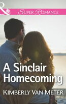 A Sinclair Homecoming (Mills & Boon Superromance) (The Sinclairs of Alaska, Book 3)